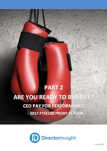 Part 2 Are You Ready to Rumble? Ceo Pay for Performance – 2017 FTSE100 Proxy Season